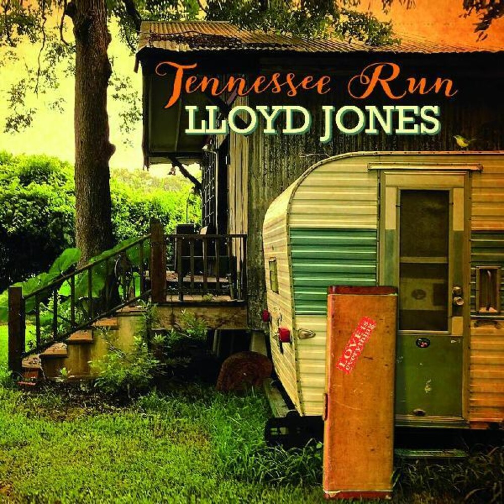 Lloyd Jones - Tennessee Run