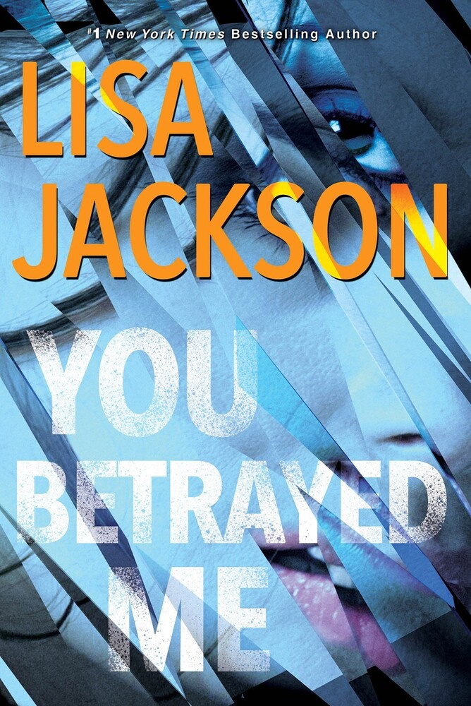 Jackson, Lisa - You Betrayed Me: The Cahills