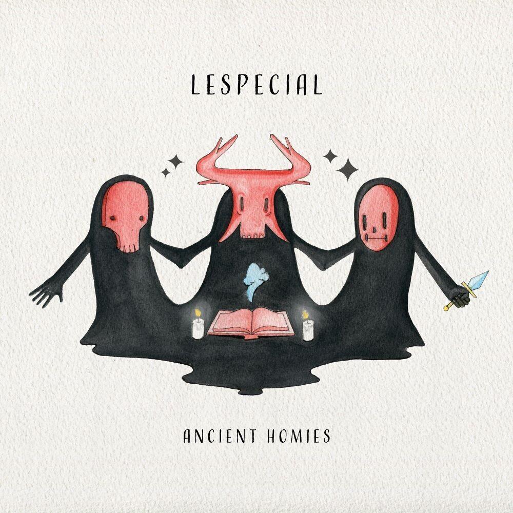 Lespecial - Ancient Homies
