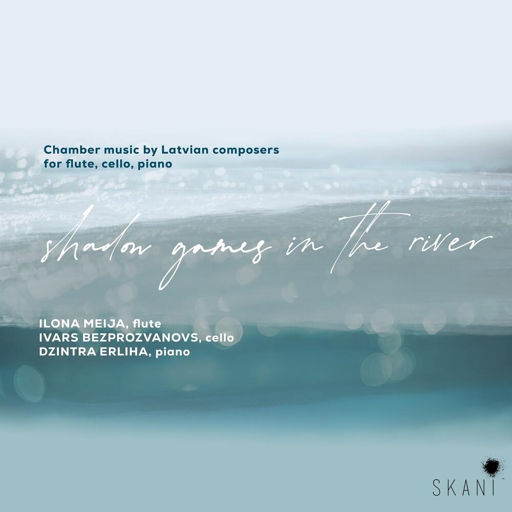 Ilona Meija  / Bezprozvanovs,Ivars / Erliha,Dzintra - Shadow Games In The River: Chamber Music By (Uk)