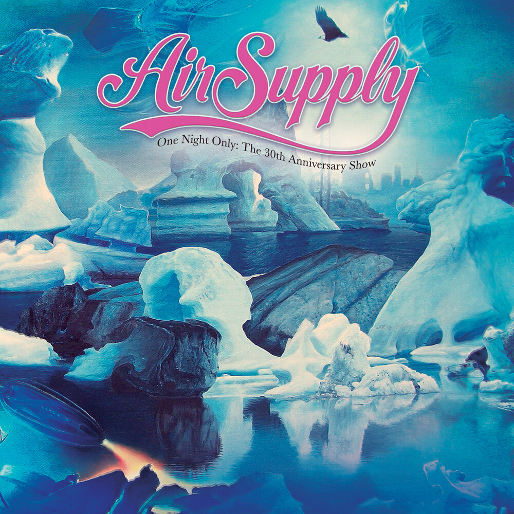 Air Supply - One Night Only - The 30th Anniversary Show [Digipak]
