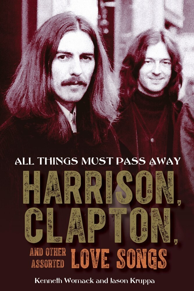 Kenneth Womack  / Kruppa,Jason - All Things Must Pass Away (Hcvr)