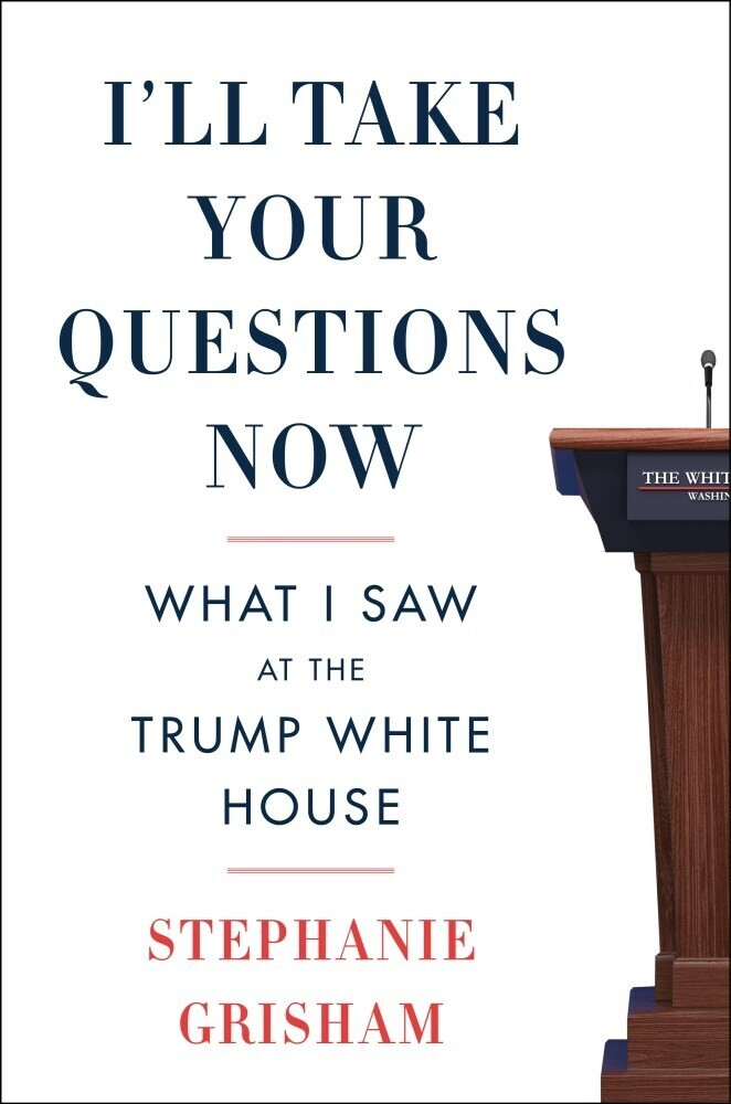 Stephanie Grisham - Ill Take Your Questions Now (Hcvr)