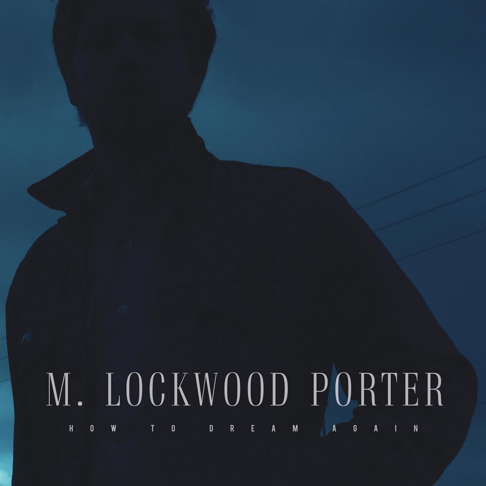 M Porter Lockwood - How To Dream Again