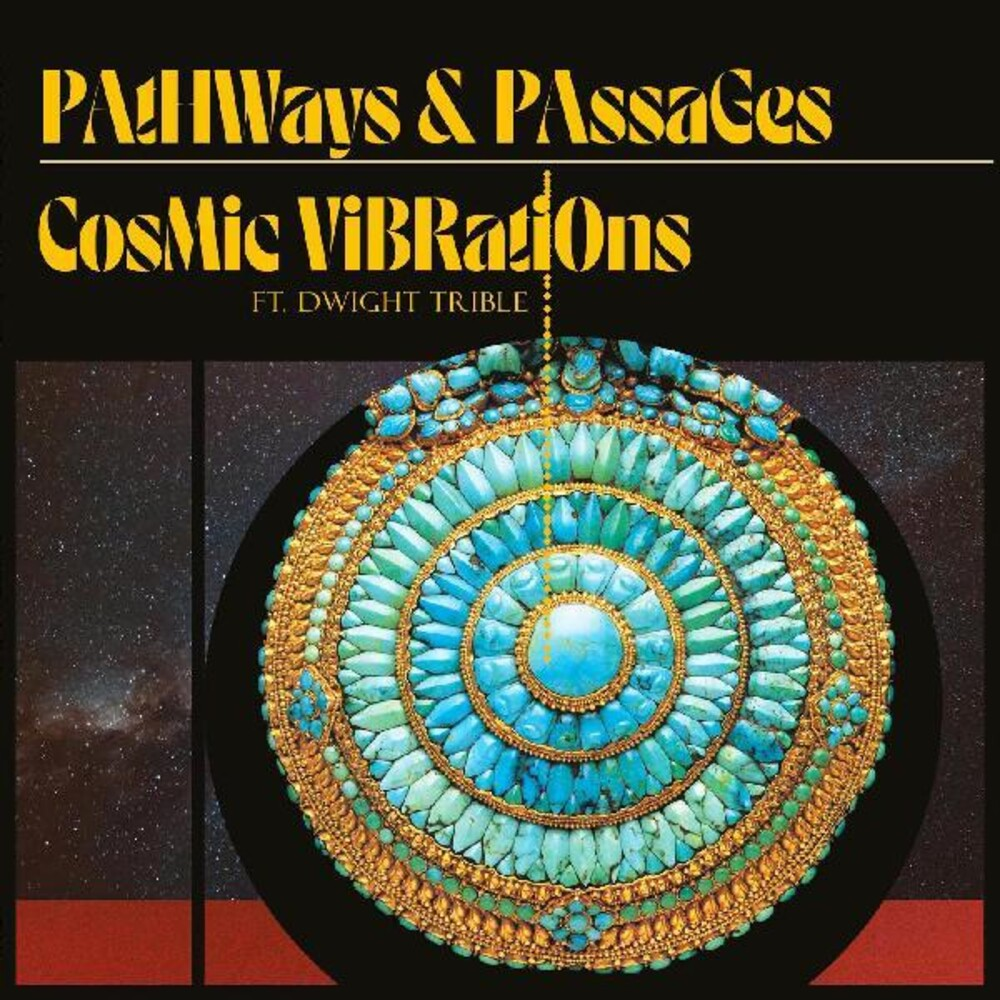 Cosmic Vibrations / Dwight Trible - Pathways & Passages (Audp) [Deluxe] [180 Gram]