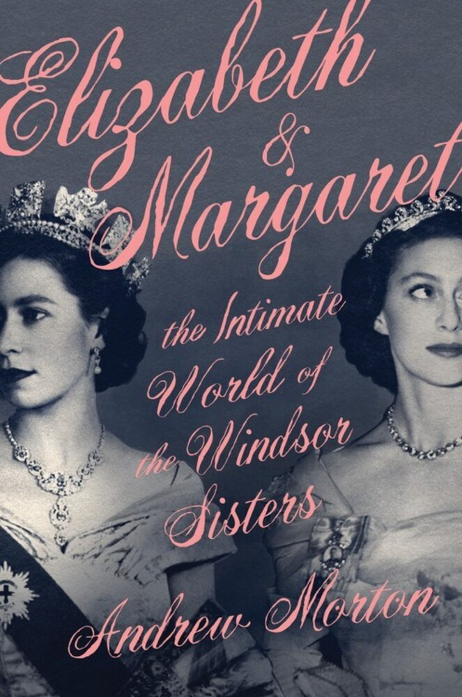 - Elizabeth & Margaret: The Intimate World of the Windsor Sisters