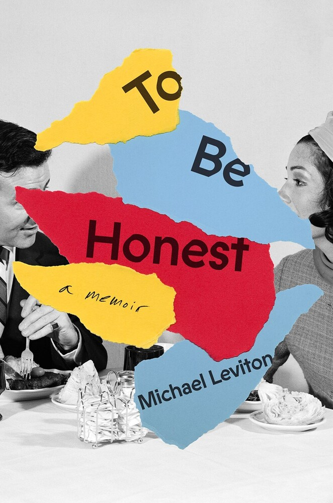 Leviton, Michael - To Be Honest: A Memoir