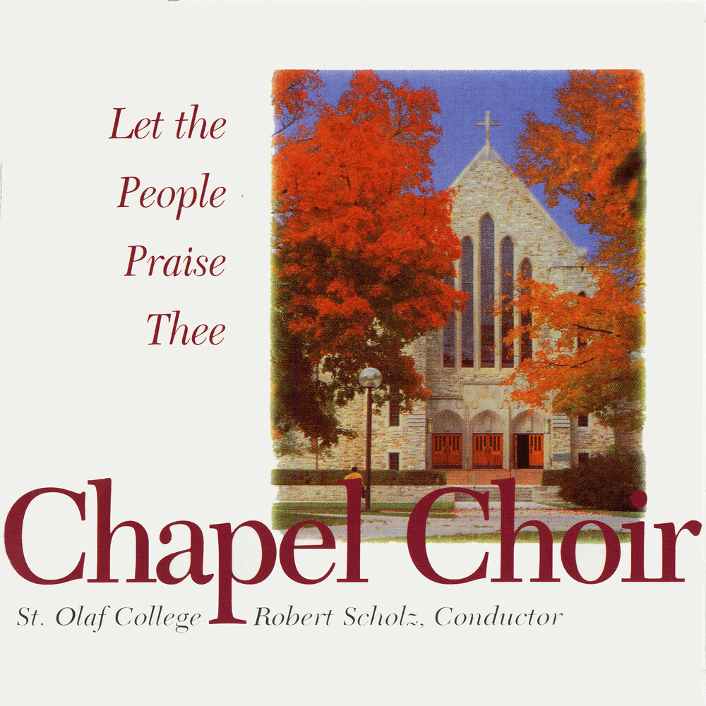 St Olaf Chapel Choir / Scholz - Let the People Praise Thee