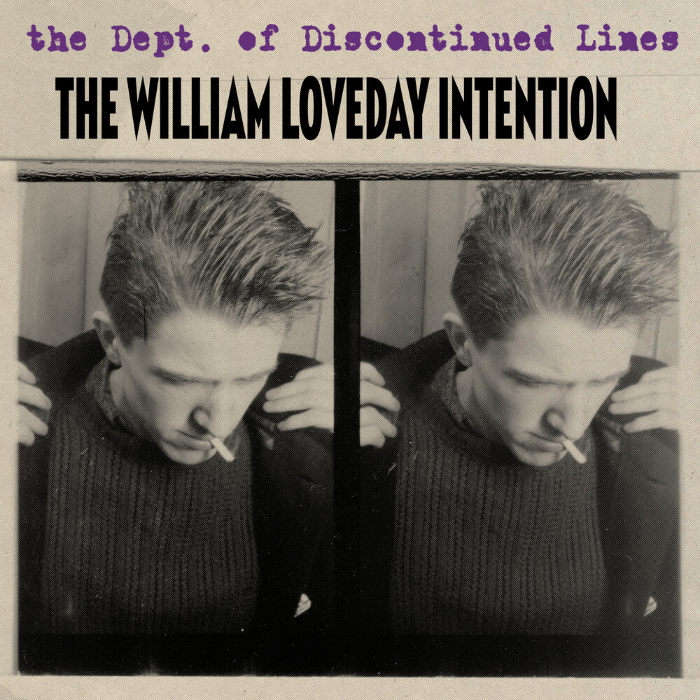 William Loveday Intention - The Dept. Of Discontinued Lines