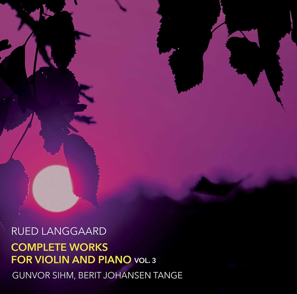 Langgaard / Sihm / Tange - Complete Works For Violin 3