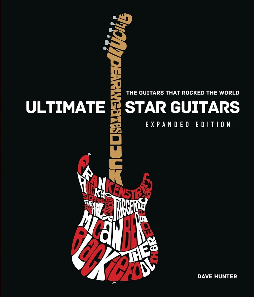 Hunter, Dave - Ultimate Star Guitars: The Guitars That Rocked the World, ExpandedEdition