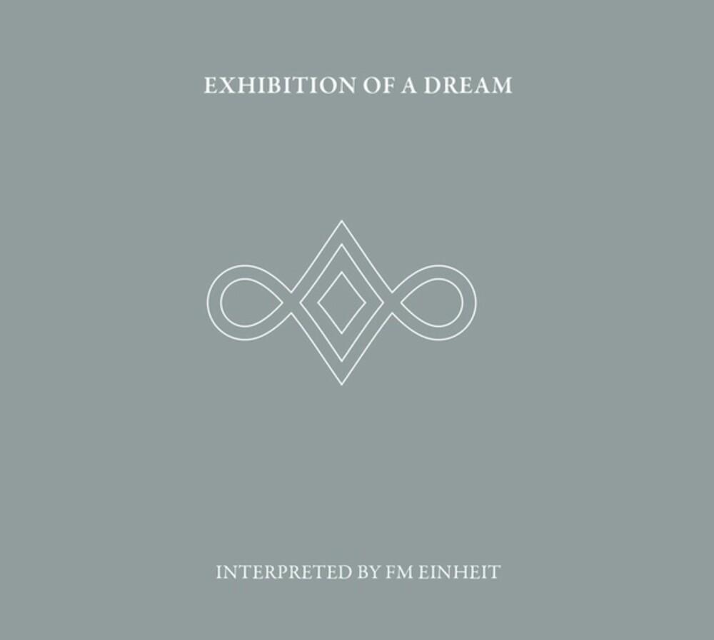 Fm Einheit - Exhibition Of A Dream