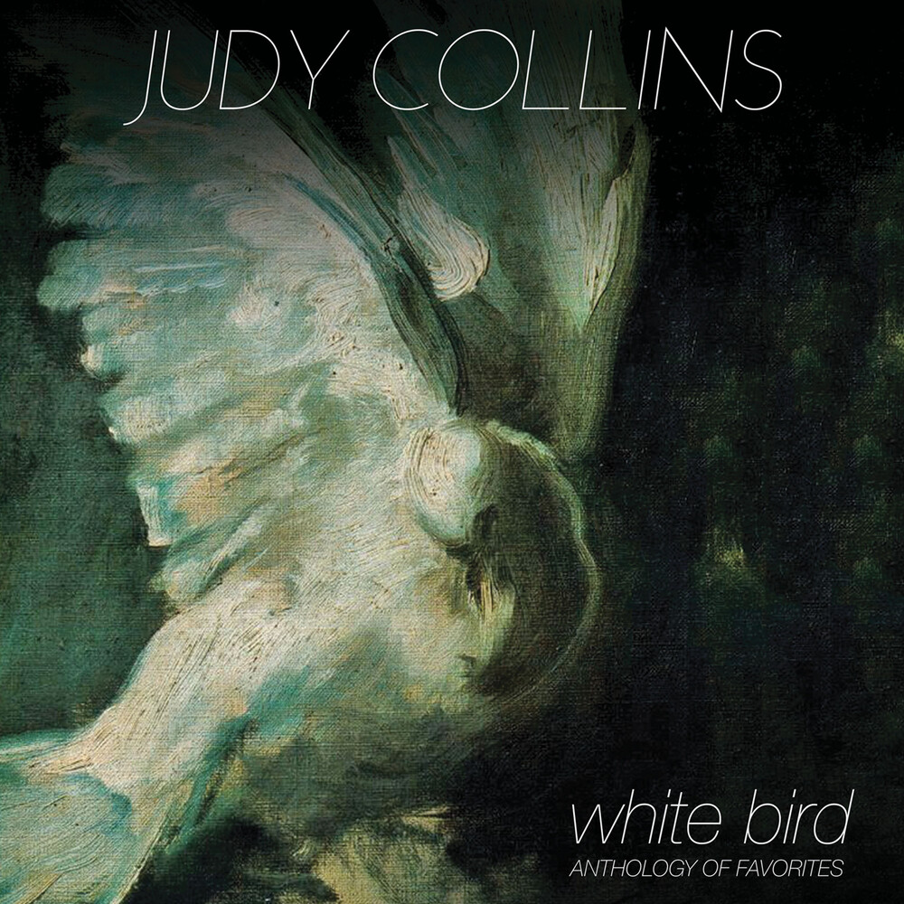 Judy Collins - White Bird - Anthology Of Favorites