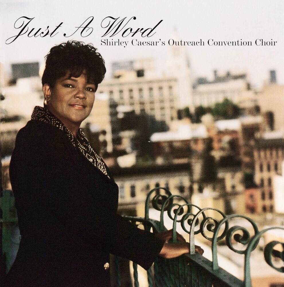 Shirley Caesar  / Outreach Convention Choir - Just A Word