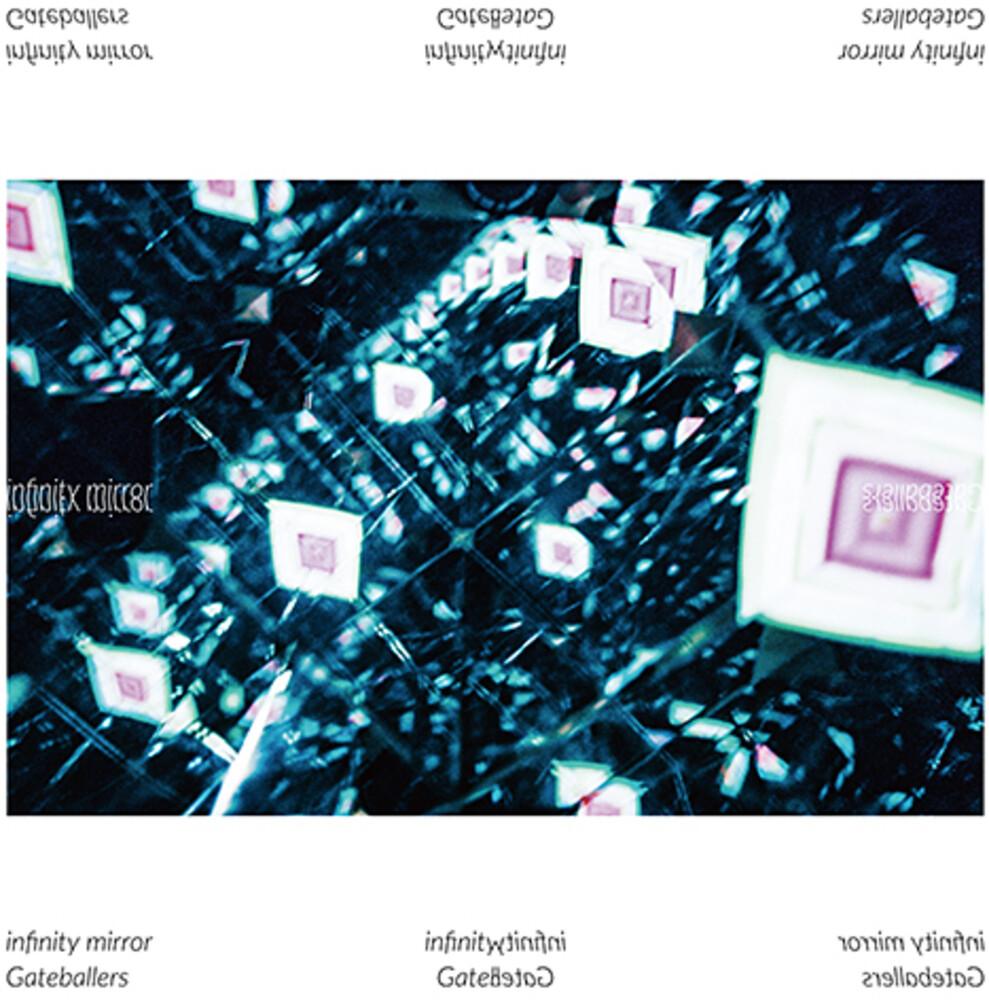 Gateballers - Infinity Mirror