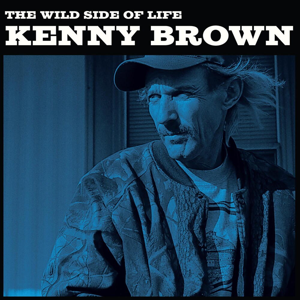 Kenny Brown - Wild Side Of Life