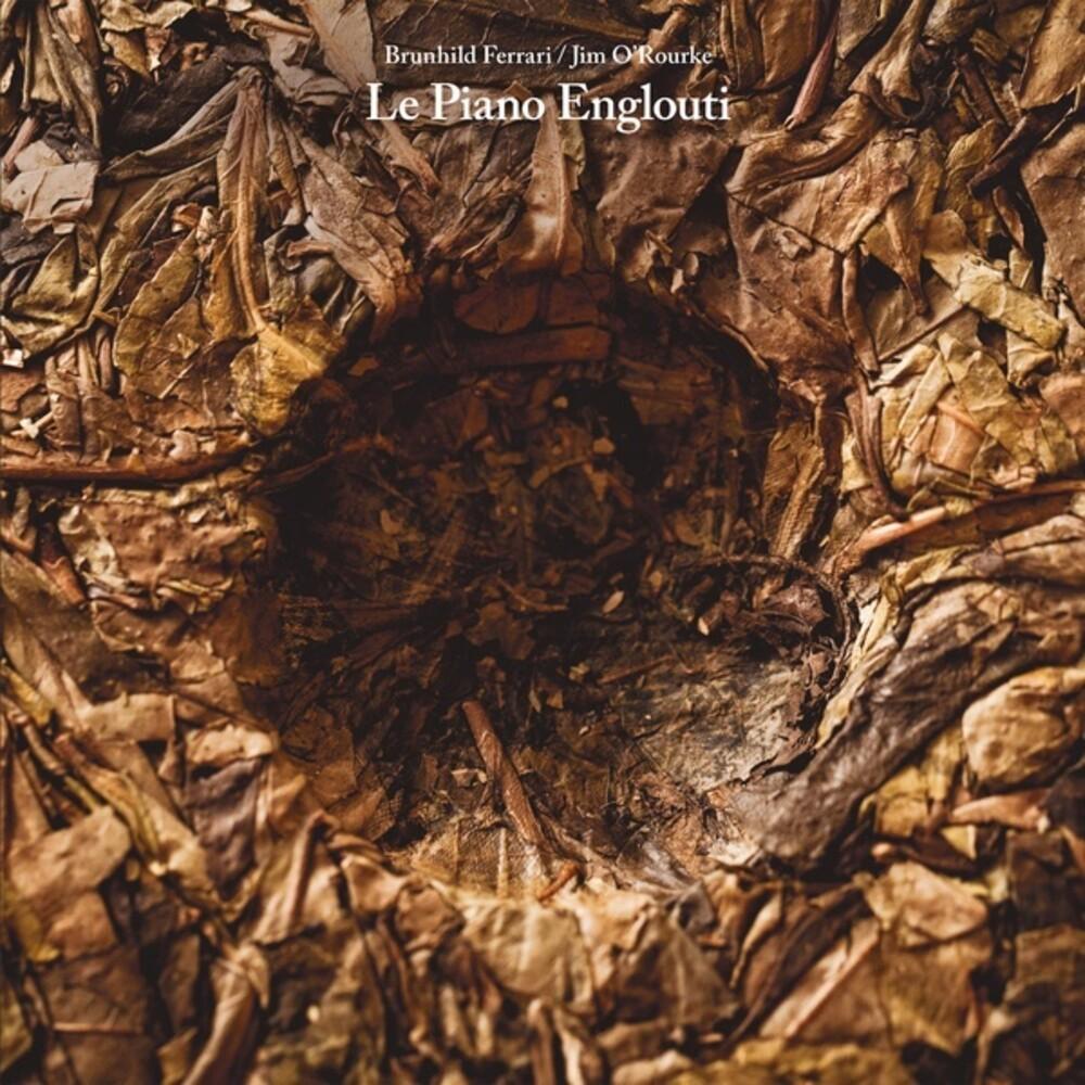Brunhild Ferrari & Orourke,Jim - Le Piano Englouti