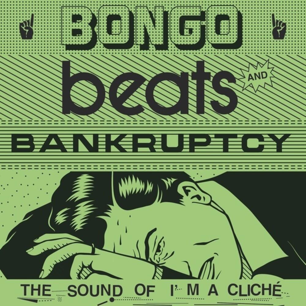Bongo Beats & Bankruptcy Im A Cliche / Various - Bongo Beats & Bankruptcy: I'm A Cliche / Various