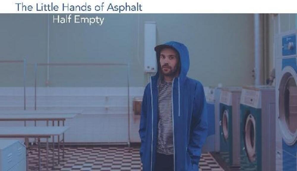 Little Hands Of Aspahlt - Half Empty (Dlcd)
