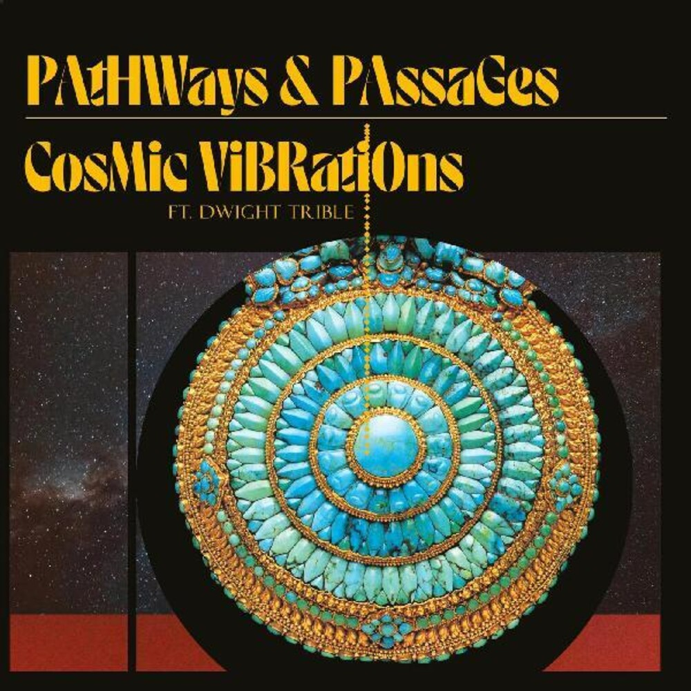 Cosmic Vibrations / Dwight Trible - Pathways & Passages