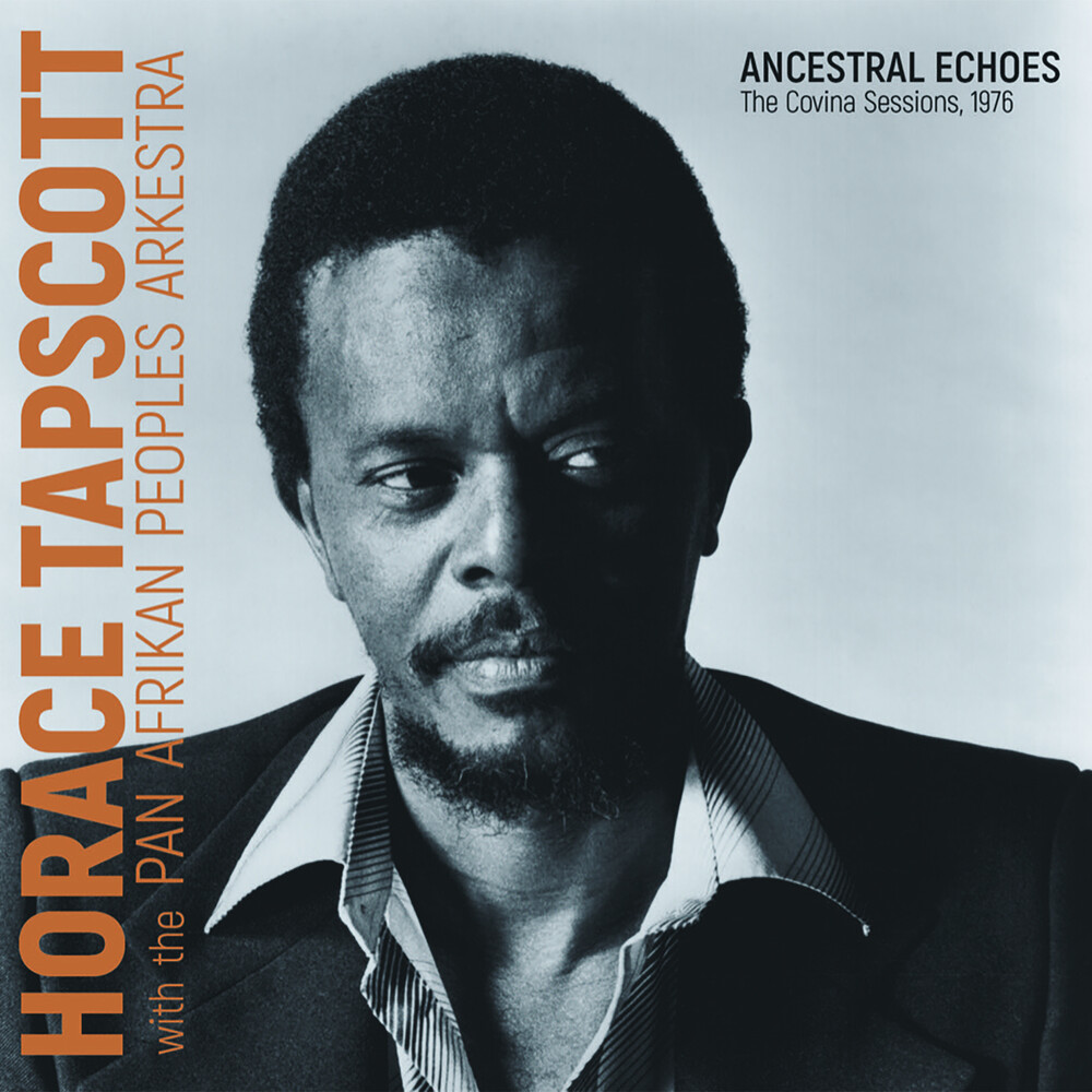 Horace Tapscott - Ancestral Echoes: The Covina Sessions 1976