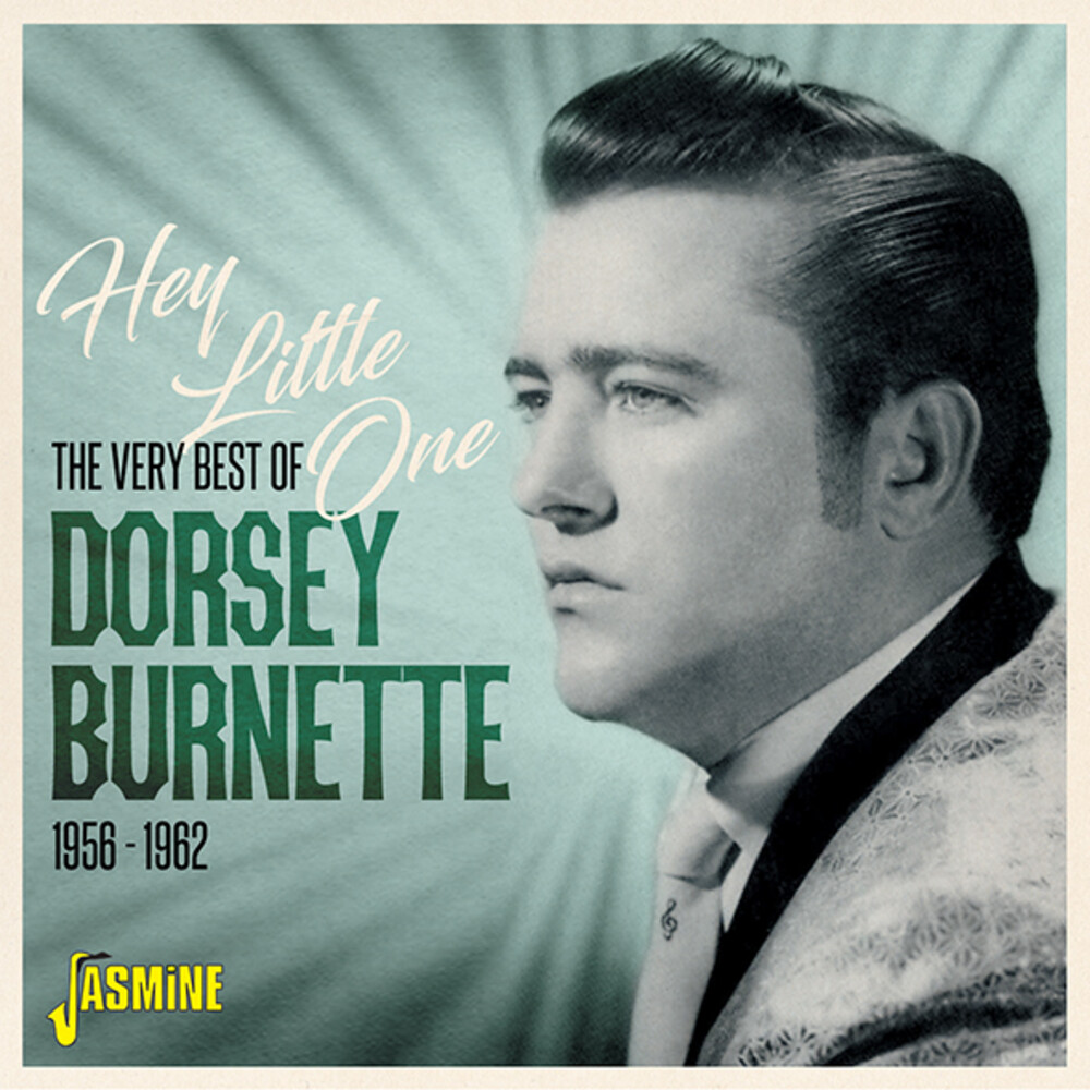 Dorsey Burnette - Very Best Of Dorsey Burnette: Hey Little One 56-62