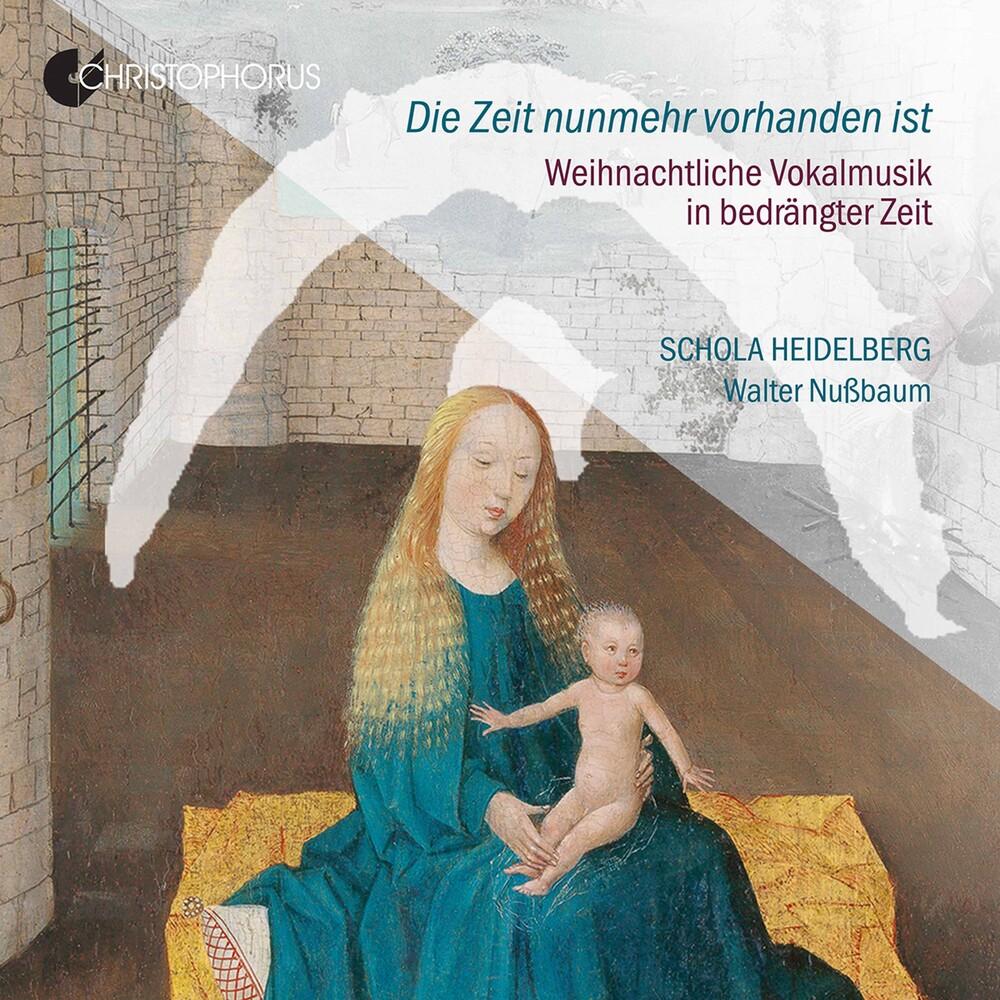 Schola Heidelberg - Die Zeit Nunmehr Vorhanden Ist