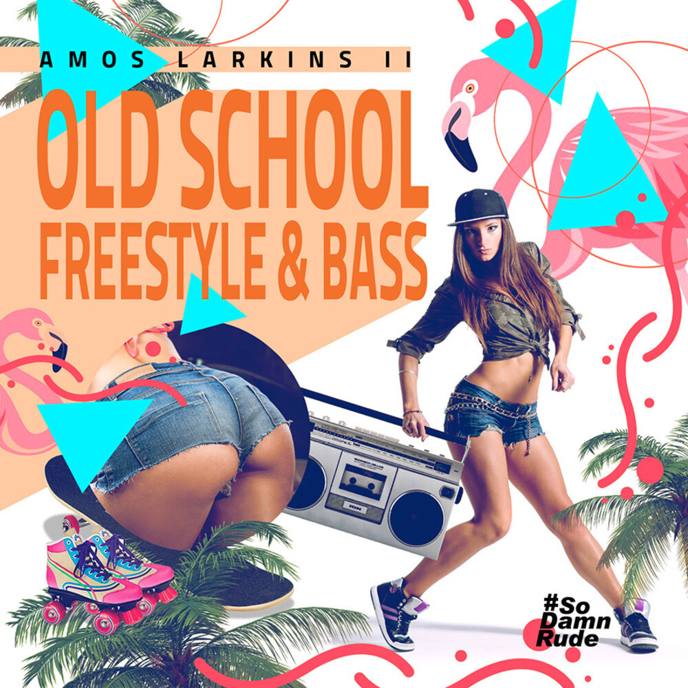 Amos Larkins II - Old School Freestyle & Bass