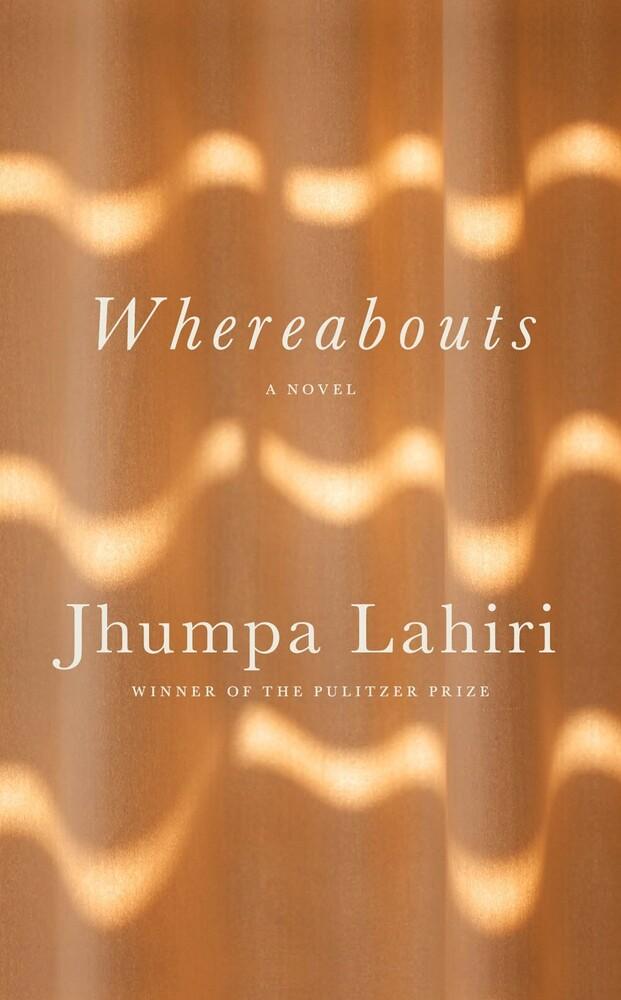 Lahiri, Jhumpa - Whereabouts: A Novel