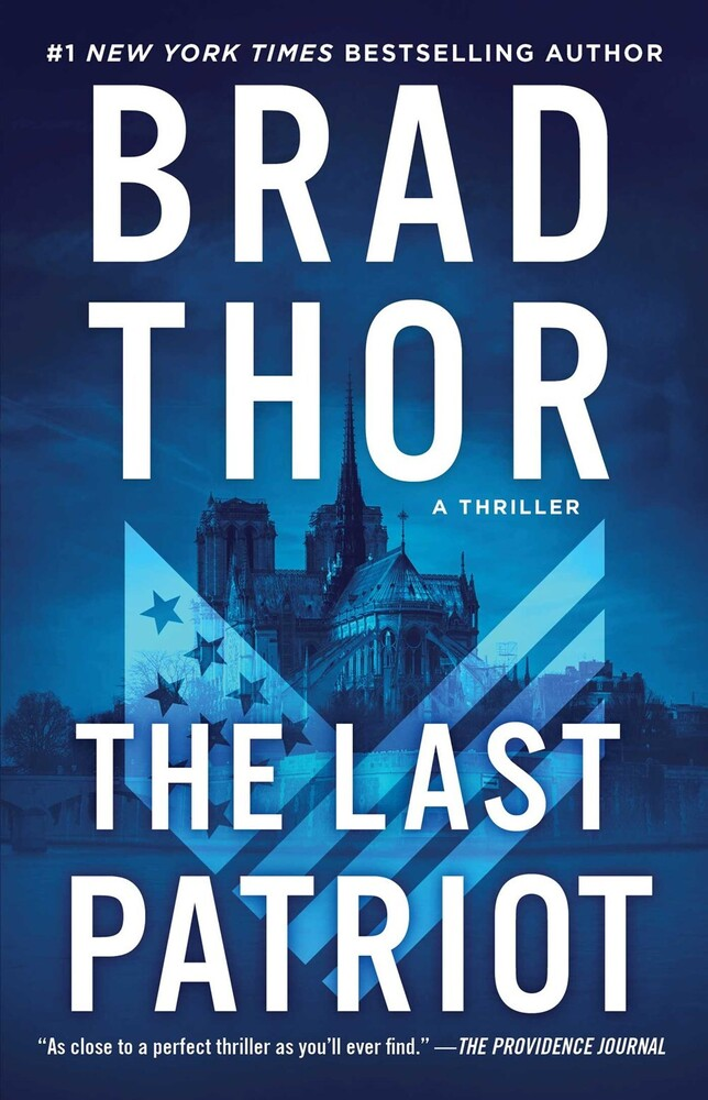 Thor, Brad - The Last Patriot: A The Scot Harvath Thriller