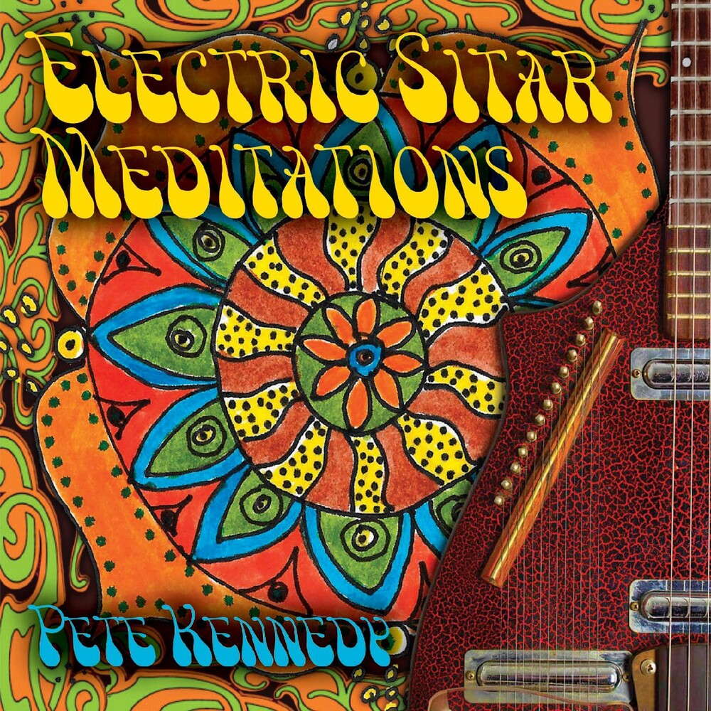 Pete Kennedy - Electric Sitar Meditations