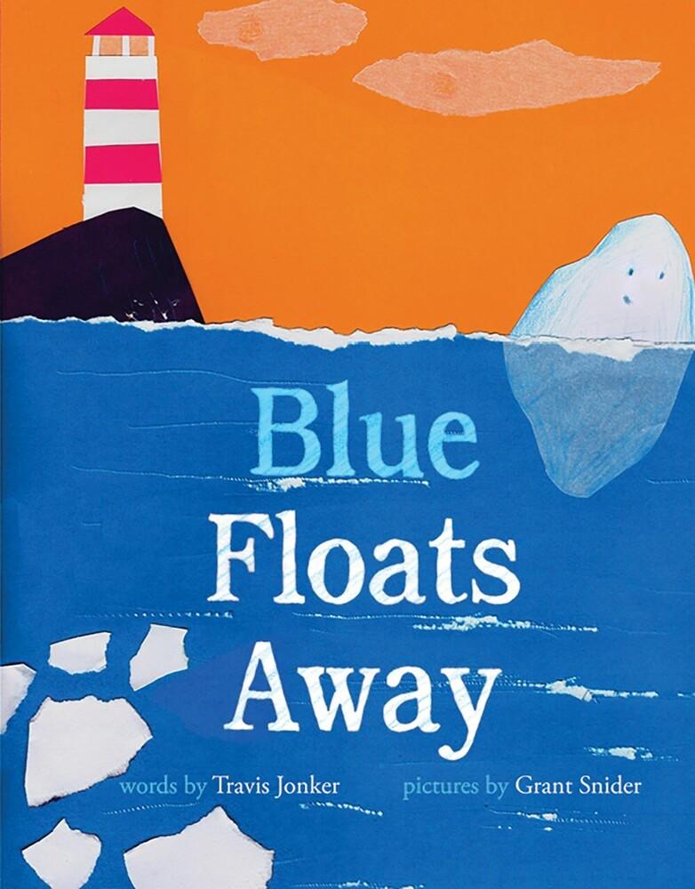 Travis Jonker  / Snider,Grant - Blue Floats Away (Hcvr) (Ill)