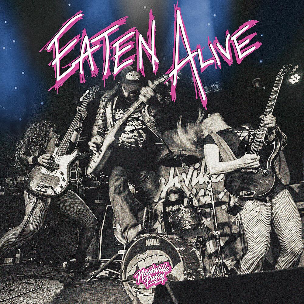Nashville Pussy - Eaten Alive