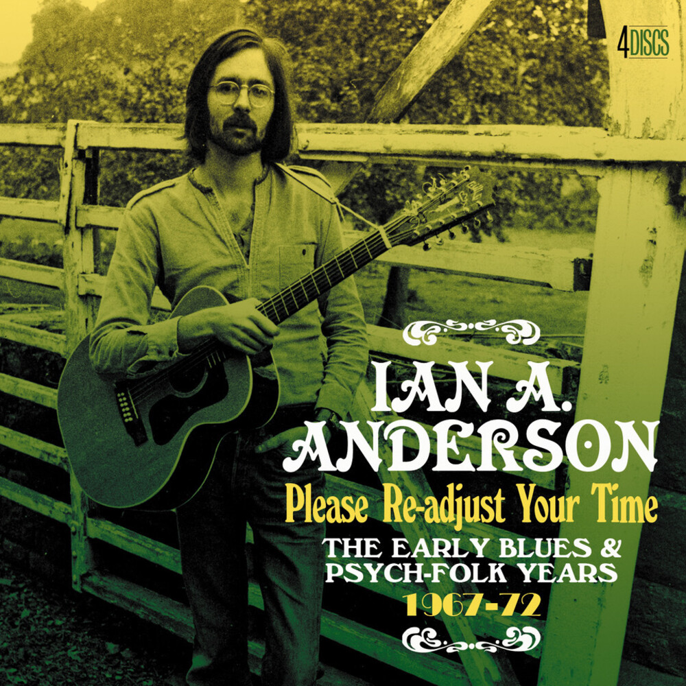 Ian Anderson a - Please Re-Adjust Your Time: The Early Blues & Psych-Folk Years 1967-1972
