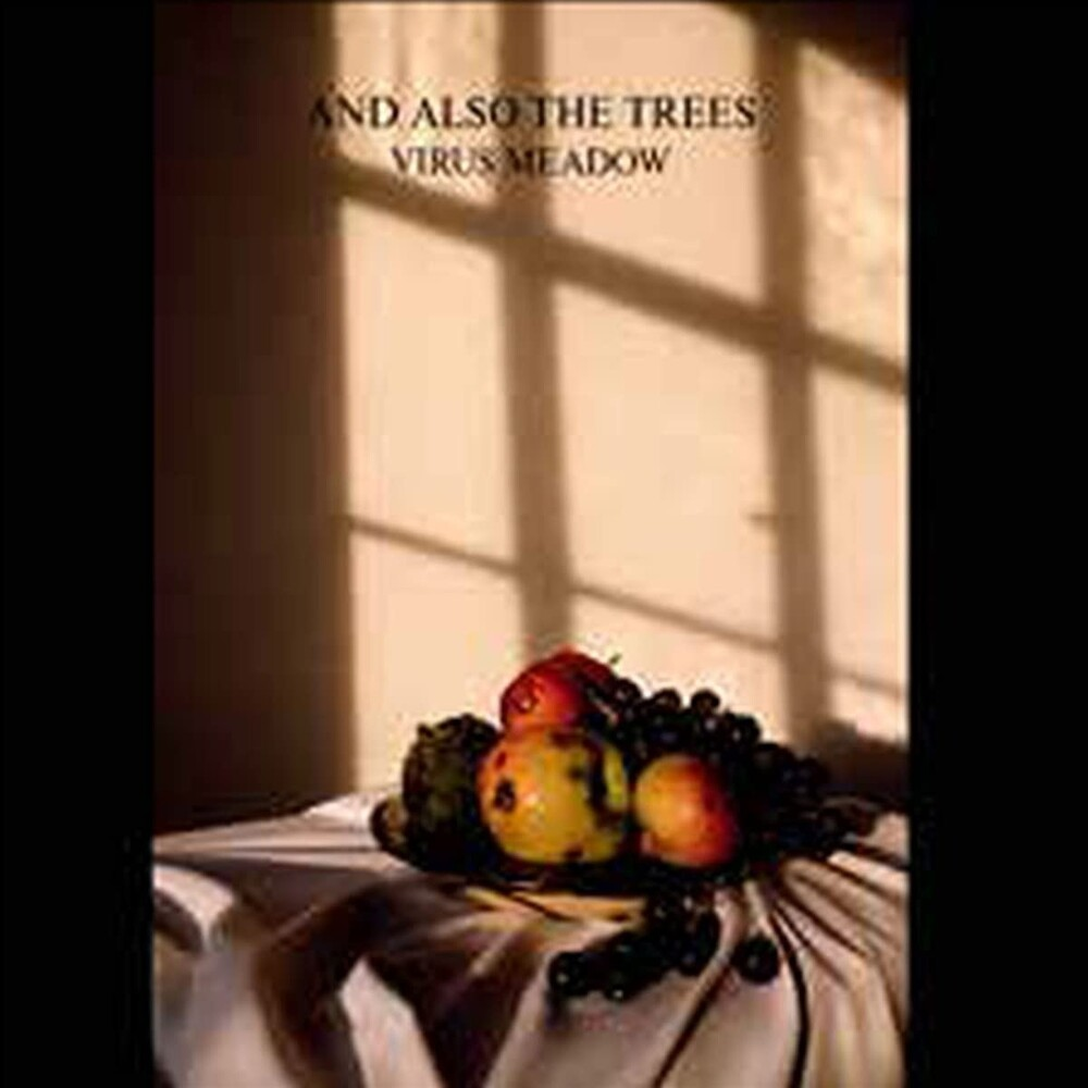And Also The Trees - Virus Meadow (Uk)