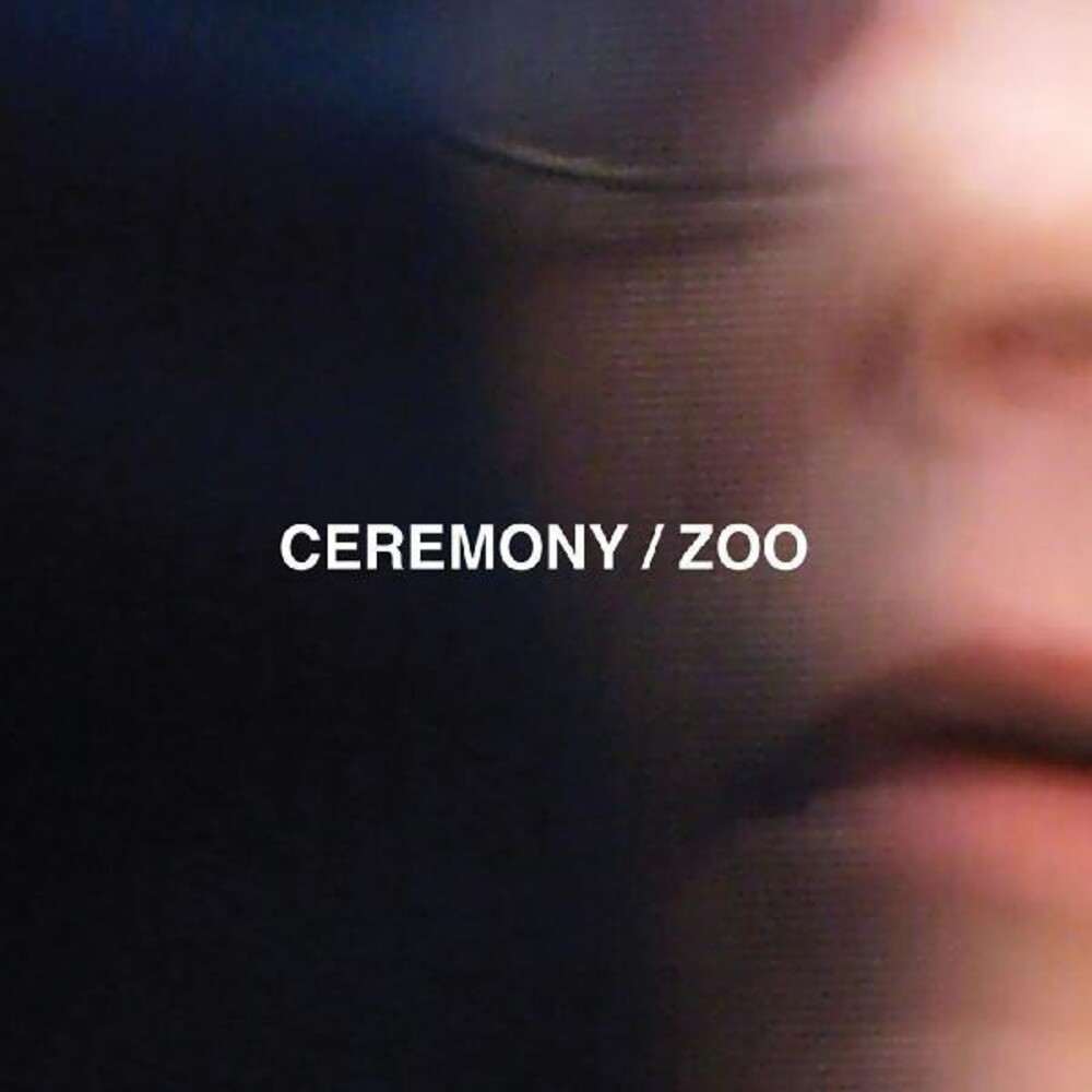 Ceremony - Zoo [LP]