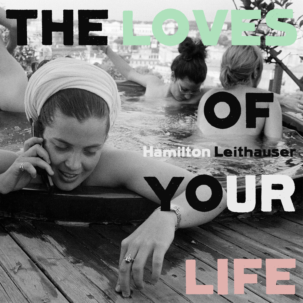 Hamilton Leithauser - The Loves Of Your Life [LP]