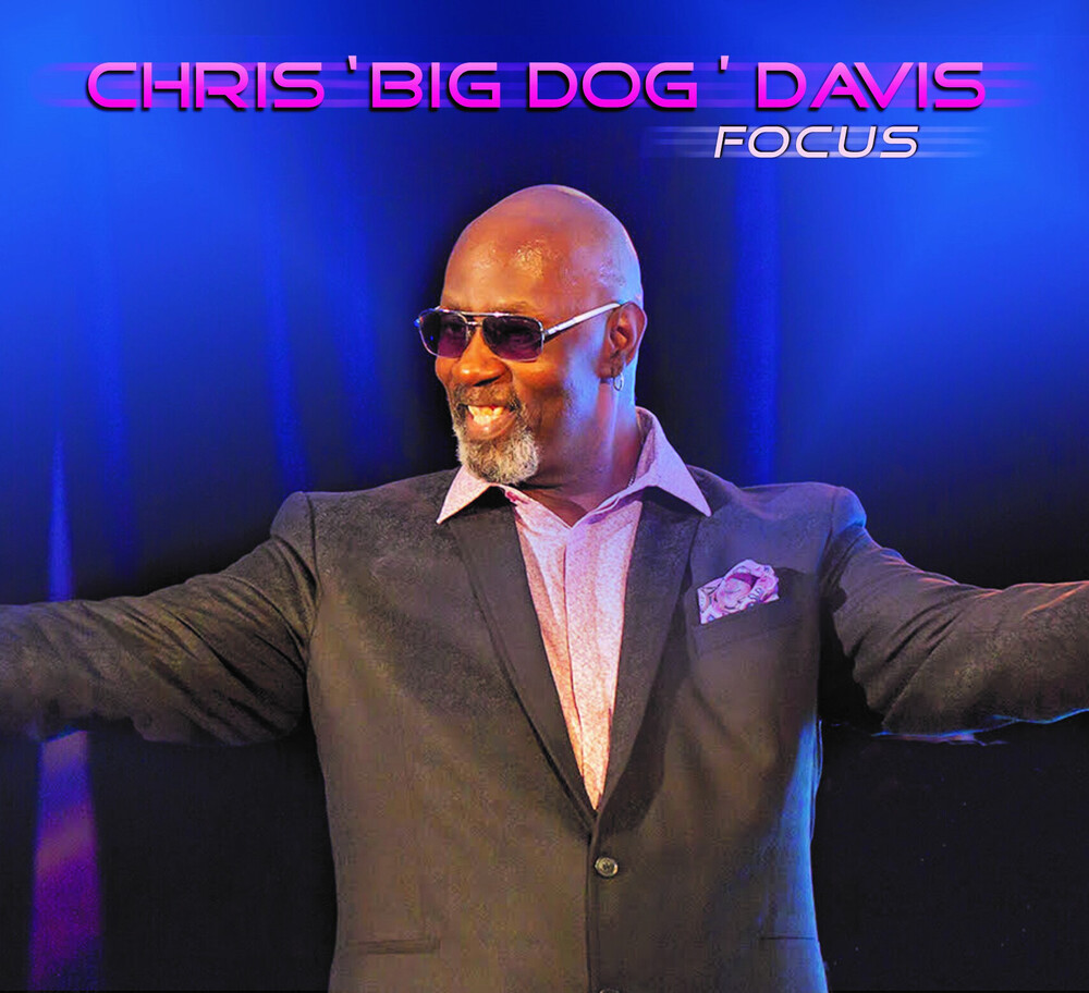 Chris 'Big Dog' Davis - Focus