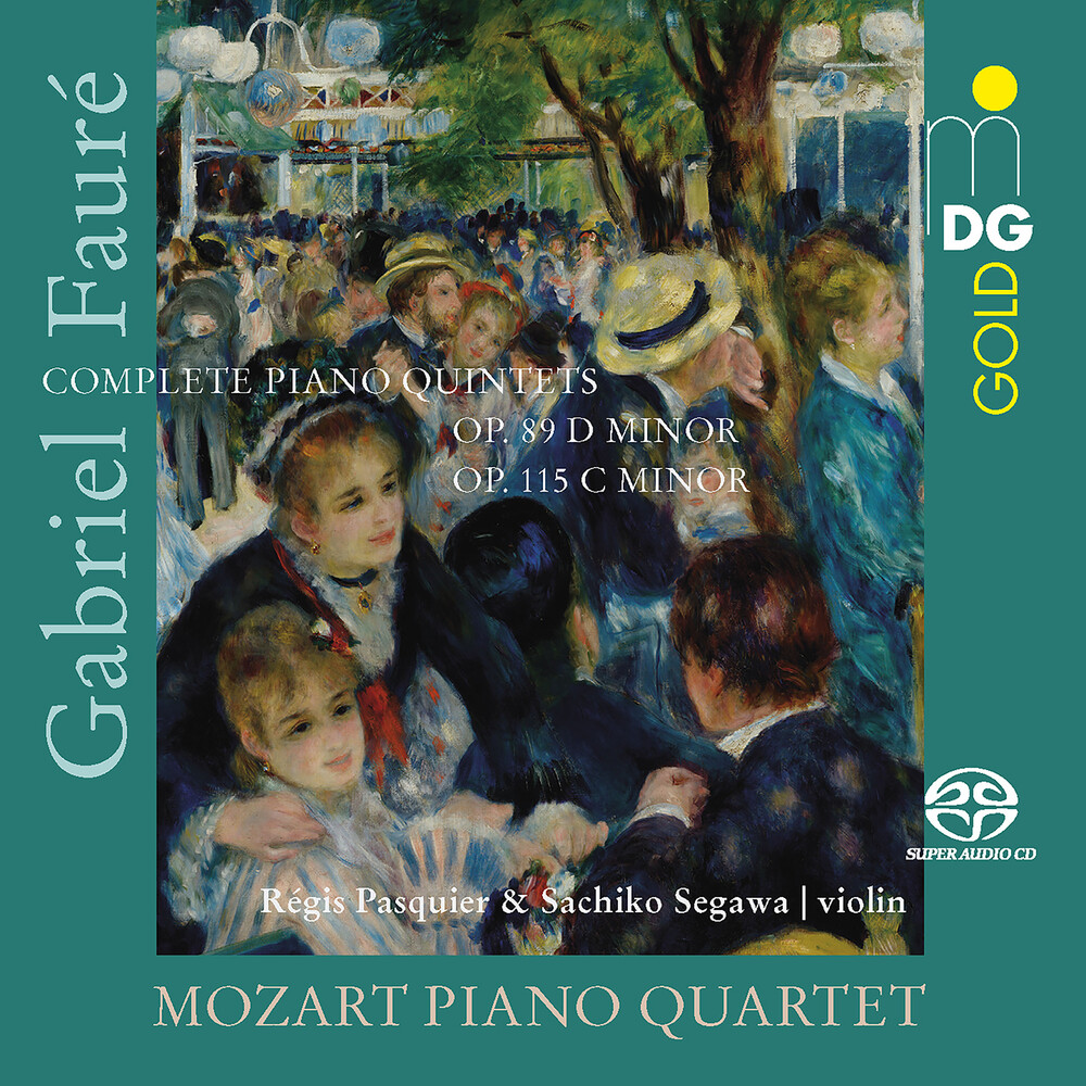 Faure / Mozart Piano Quartet - Complete Piano Quintets