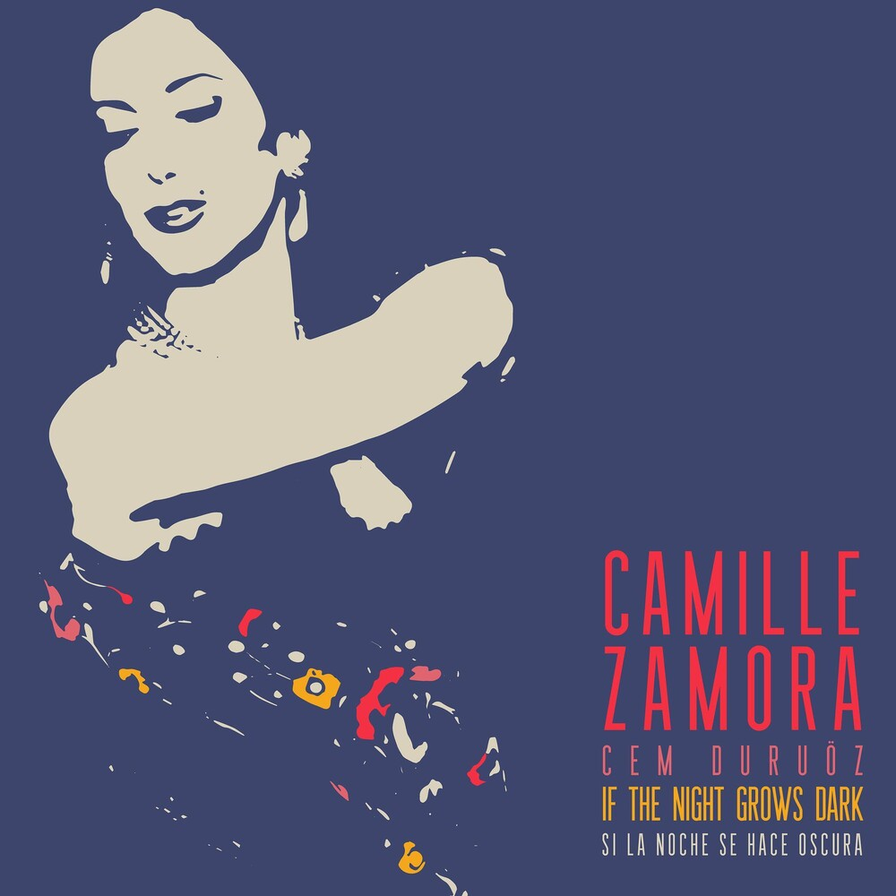 Camille Zamora - If The Night Grows Dark - Si La Noche Se Hace