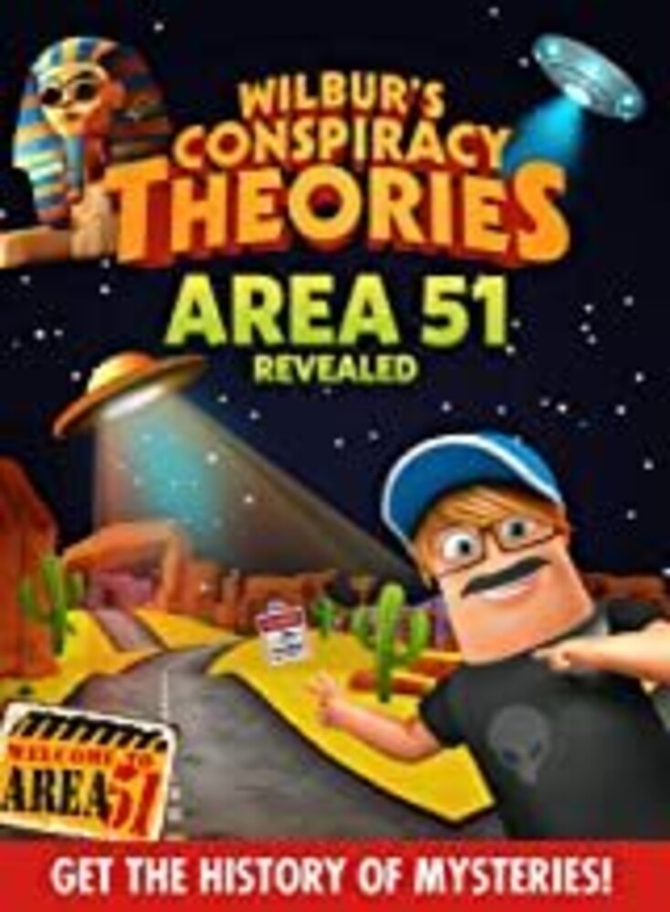 - Wilbur's Conspiracy Theories: Area 51 Revealed