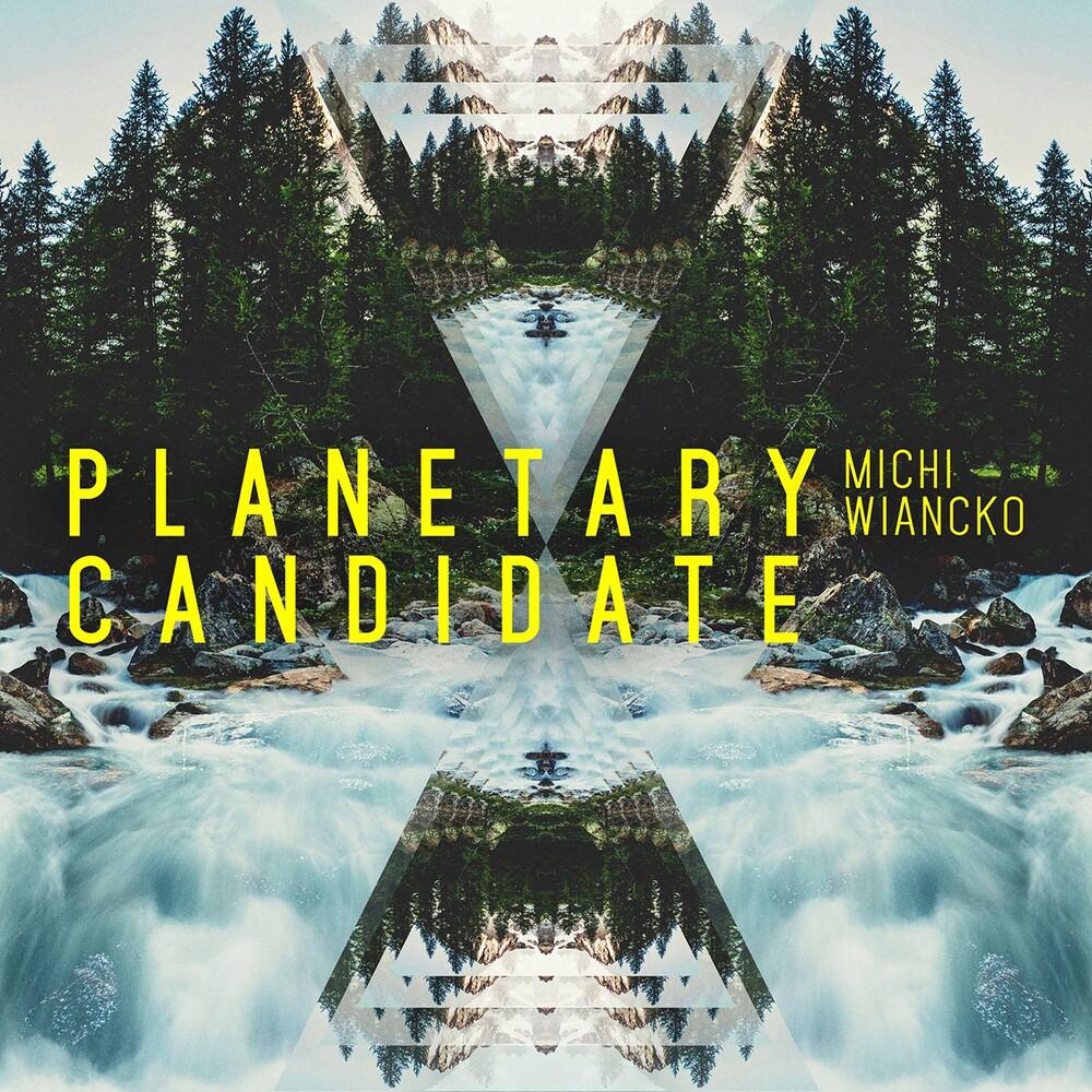 Michi Wiancko - Planetary Candidate