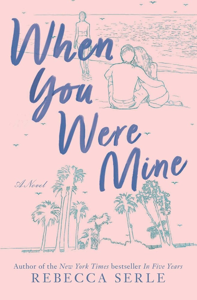 Serle, Rebecca - When You Were Mine: A Novel