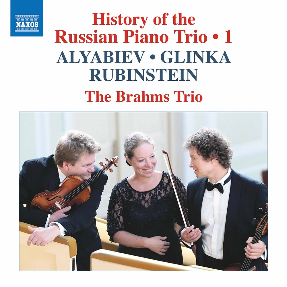 Alyabiev / Brahms Trio - History of the Russian 1