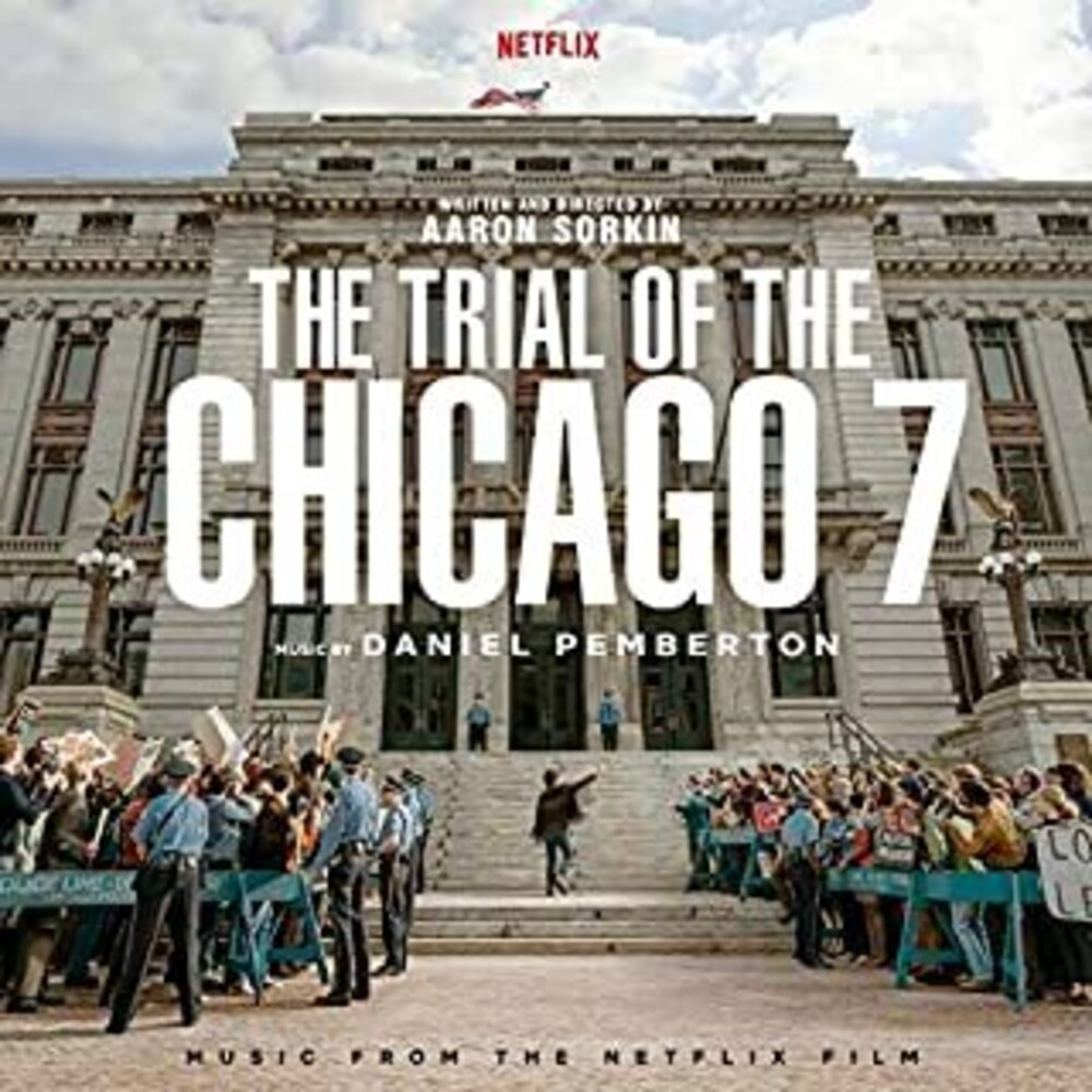Daniel Pemberton - Trial Of The Chicago 7 (Music From The Netflix Film)