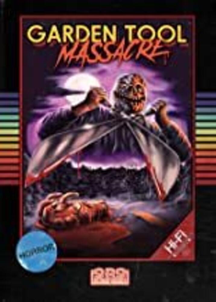 Garden Tool Massacre - Garden Tool Massacre