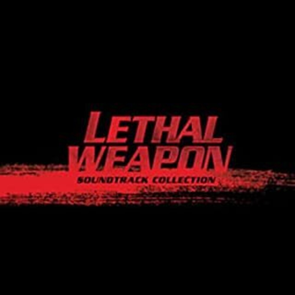 Lethal Weapon Soundtrack Collection / OST - Lethal Weapon: Soundtrack Collection (Original Soundtrack)