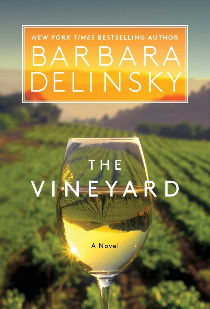 Delinsky, Barbara - The Vineyard: A Novel
