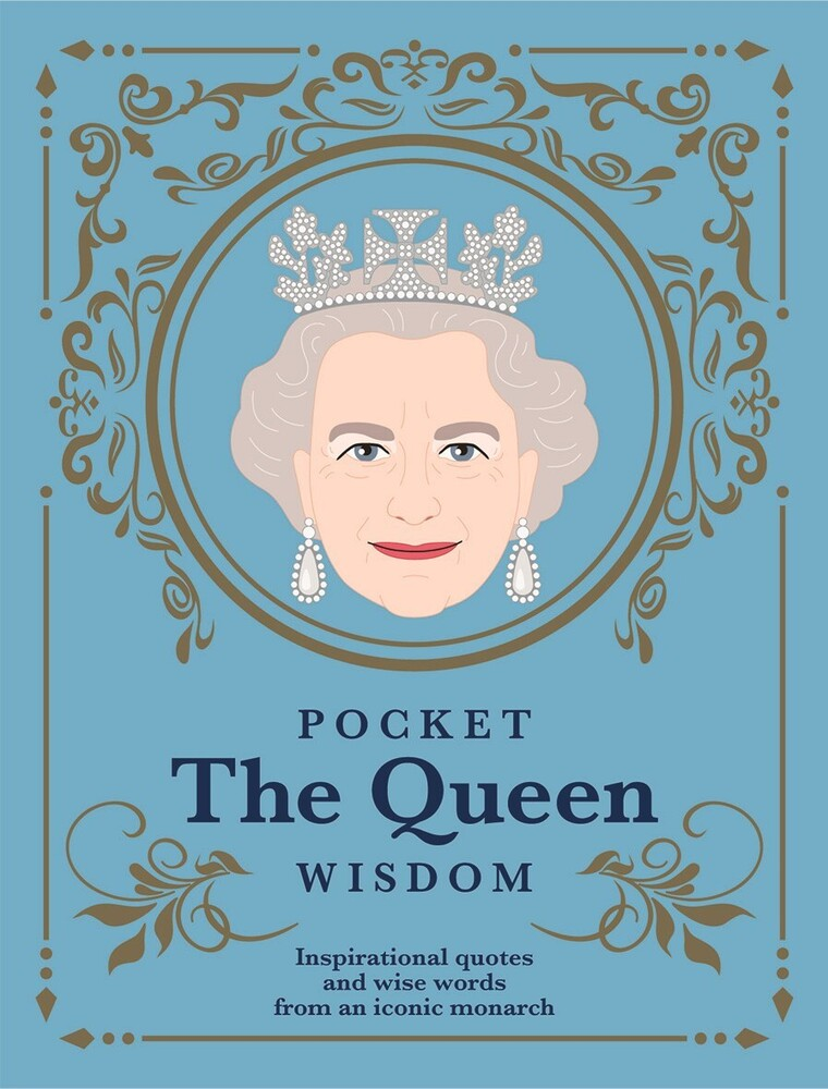 Hardie Grant - Pocket The Queen Wisdom: Inspirational quotes and wise words from an iconic monarch