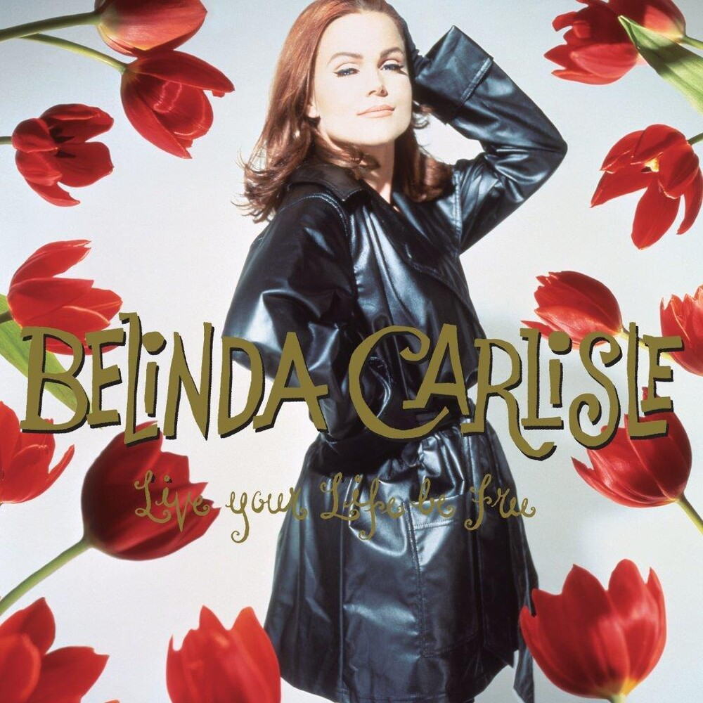 Belinda Carlisle - Live Your Life Be Free: 30th Anniversary (Blk)